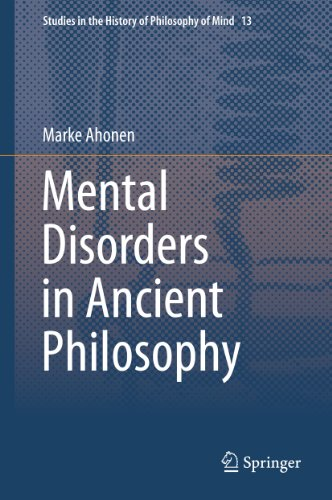 Mental Disorders in Ancient Philosophy: 13 (Studies in the History of Philosophy of Mind) Pdf