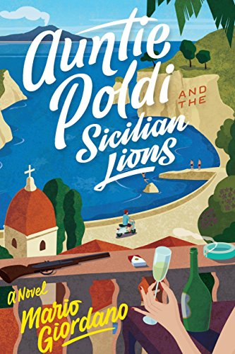 Auntie Poldi and the Sicilian Lions (An Auntie Poldi Adventure) by [Giordano, Mario]
