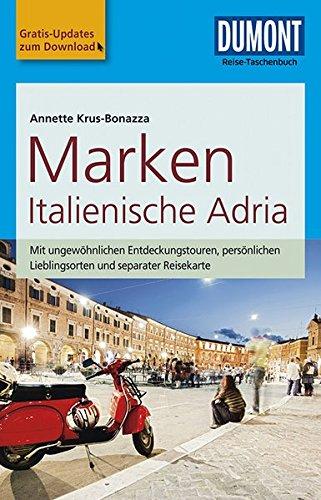 DuMont Reise-Taschenbuch Reiseführer Marken, Italienische Adria: mit Online-Updates als Gratis-Download (Marken Online Uk)