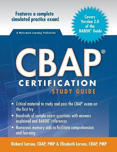 cbap cerification study 2 0 richard larson 9780578028408 amazon rh amazon com cbap certification study guide 2nd edition free download cbap / ccba certified business analysis study guide 2nd edition pdf