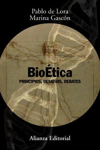 Descargar Libro Bioética: Principios, Desafíos, Debates De Pablo Pablo De Lora