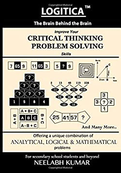 LOGITICA : Improve Your Critical Thinking and Problem Solving Skills: The Brain Behind the Brain