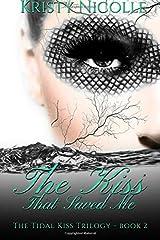 The Kiss That Saved Me (The Tidal Kiss Trilogy) (Volume 2)
