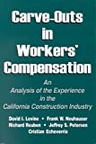 img - for Carve-Outs in Workers' Compensation: An Analysis of the Experience in the California Construction Industry book / textbook / text book