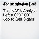 This NASA Analyst Left a $200,000 Job to Sell Cigars | Thomas Heath