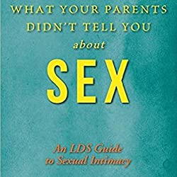 What Your Parents Didn't Tell You About Sex