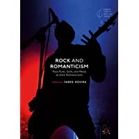 Rock and Romanticism: Post-Punk, Goth, and Metal as