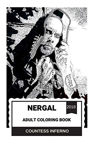 Nergal Adult Coloring Book: Behemoth Frontman and Satanic Mastermind, Dark Horror and Heathen Lyricist and Atheist Inspired Adult Coloring Book