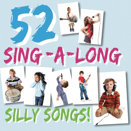 52 Sing-A-Long Silly Songs (Childrens Songs Sing)
