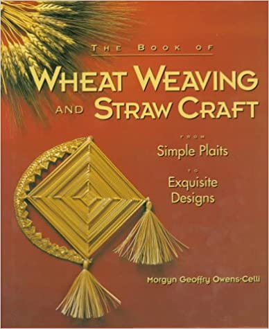 Book The Book of Wheat Weaving and Straw Craft: From Simple Plaits to Exquisite Designs