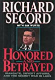 Honored and Betrayed, Richard Secord and Jay Wurts, 0471573280