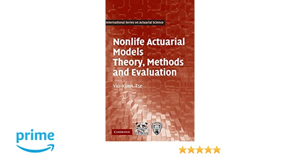 Nonlife actuarial models theory methods and evaluation nonlife actuarial models theory methods and evaluation international series on actuarial science yiu kuen tse 9780521764650 amazon books fandeluxe Images
