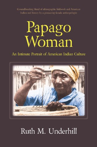 Papago Woman: An Intimate Portrait of American Indian Culture