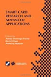 Smart Card Research and Advanced Applications : IFIP TC8 / WG8. 8 Fourth Working Conference on Smart Card Research and Advanced Applications September 20-22, 2000, Bristol, United Kingdom, , 1475765266