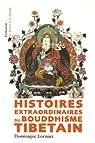 Histoires extraordinaires du bouddhisme tibétain par Lormier