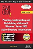 MCSE Planning, Implementing, and Maintaining a Microsoft Windows Server 2003 Active Directory Services Infrastructure Exam Cram 2 (Exam Cram 70-294), Ed Tittel and David Watts, 0789729504