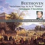 Beethoven: Piano Variations Op. 34, Op. 35- Eroica / Op 76 / Schumann: Noveletten
