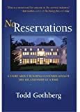 No Reservations: A Story About Building Customer Loyalty One Relationship at a Time
