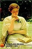 White Lies, Charles Reade, 1557429367