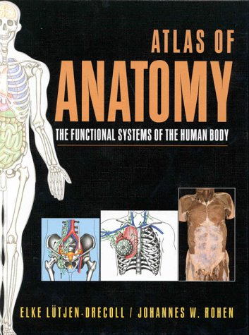 Atlas of Anatomy: The Functional Systems of the Human Body