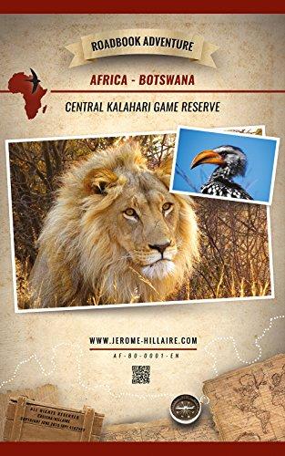 Kalahari Central Game Reserve (Central Kalahari Game Reserve Botswana Africa: Mini Roadbook Adventure)