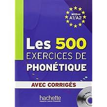 Les 500 Exercices Phonetique A1/A2 Livre + Corriges Integres + CD Audio