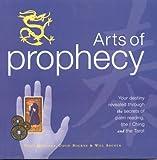 Arts of Prophecy, Staci Mendoza and David Bourne, 0754811522