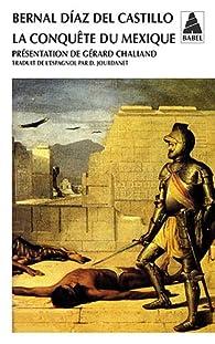 La conquête du Mexique par Bernal Díaz del Castillo