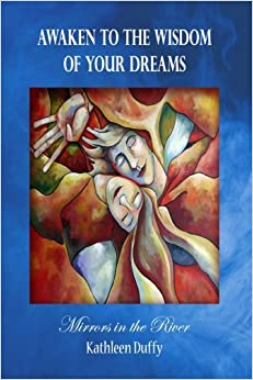 Awaken to the Wisdom of Your Dreams: Mirrors in the River