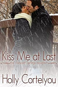 Kiss Me At Last by Holly Cortelyou ebook deal