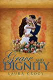 Grace and Dignity, Laura Grody, 1622957733