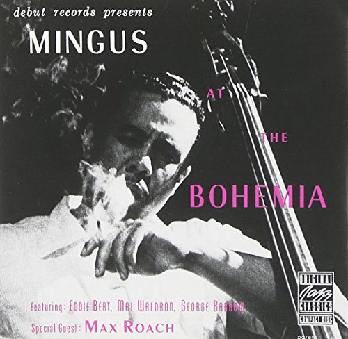 Mingus At The Bohemia by Original Jazz Classics