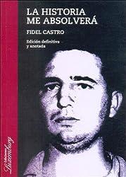 La Historia Me Absolvera (Spanish Edition)
