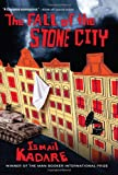 The Fall of the Stone City, Ismail Kadare, 0802120687