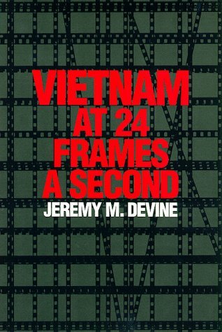 Vietnam at 24 Frames a Second: A Critical and Thematic Analysis of over 400 Films about the Vietnam War (Texas Film and Media Studies Series): 1st (First) Edition by University of Texas Press