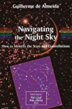 img - for Navigating the Night Sky: How to Identify the Stars and Constellations (The Patrick Moore Practical Astronomy Series) book / textbook / text book