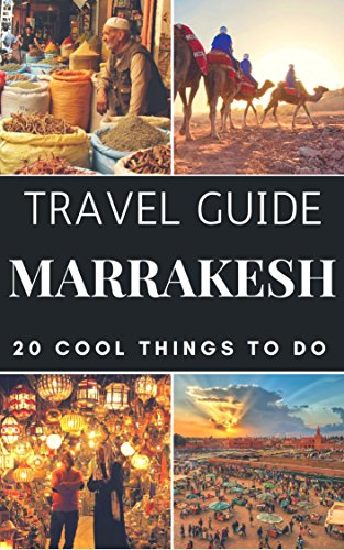Marrakech 2018 : 20 Cool Things to do during your Trip to Marrakech: Top 20 Local Places You Can