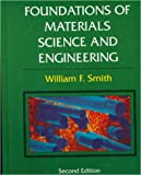 Foundations of Materials Science and Engineering (MCGRAW HILL SERIES IN MATERIALS SCIENCE AND ENGINEERING)