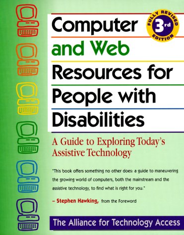 Search : Computer and Web Resources for People with Disabilities: A Guide to Exploring Today's Assistive Technology