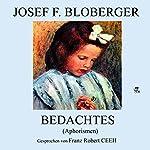 Bedachtes: Aphorismen | Josef F. Bloberger