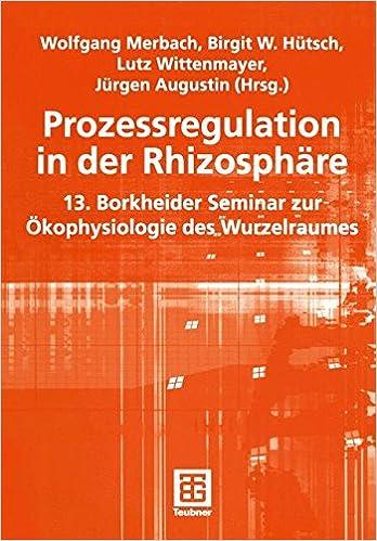 Book Prozessregulation in der Rhizosphäre: 13. Borkheider Seminar zur Ökophysiologie des Wurzelraumes (German Edition)