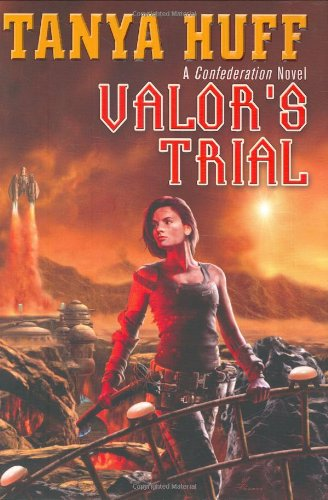 Valor's Trial: A Confederation Novel (The Confederation Novels), Huff, Tanya