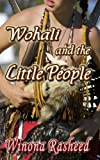 Wohali and the Little People, Winona Rasheed, 1922066079