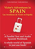 Victor's Adventures in Spain: A Parallel Text and Audio Workbook