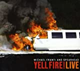 Yell Fire Live