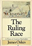 The Ruling Race, James Oakes, 0394521633