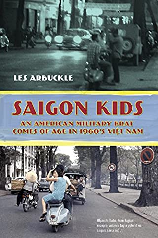 Saigon Kids: An American Military Brat Comes of Age in 1960's Vietnam (A A Comes Of Age)