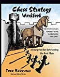 Chess Strategy Workbook: A Blueprint for Developing