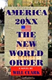America 20XX: the New World Order, Will Clark, 1456401408