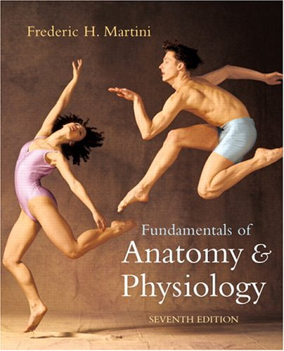 Fundamentals of Anatomy & Physiology (7th Edition): Frederic H ...